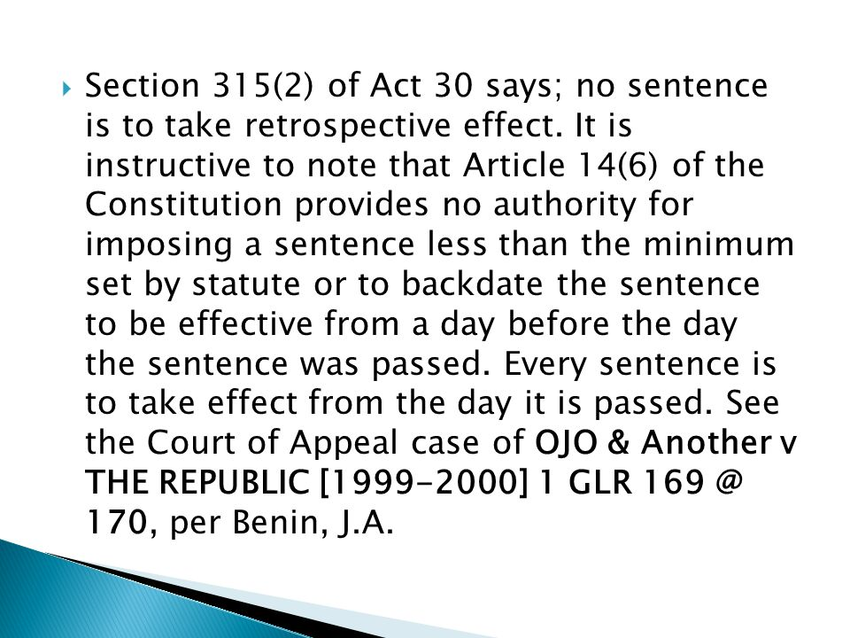 Section 315(2) of Act 30 says; no sentence is to take retrospective effect.