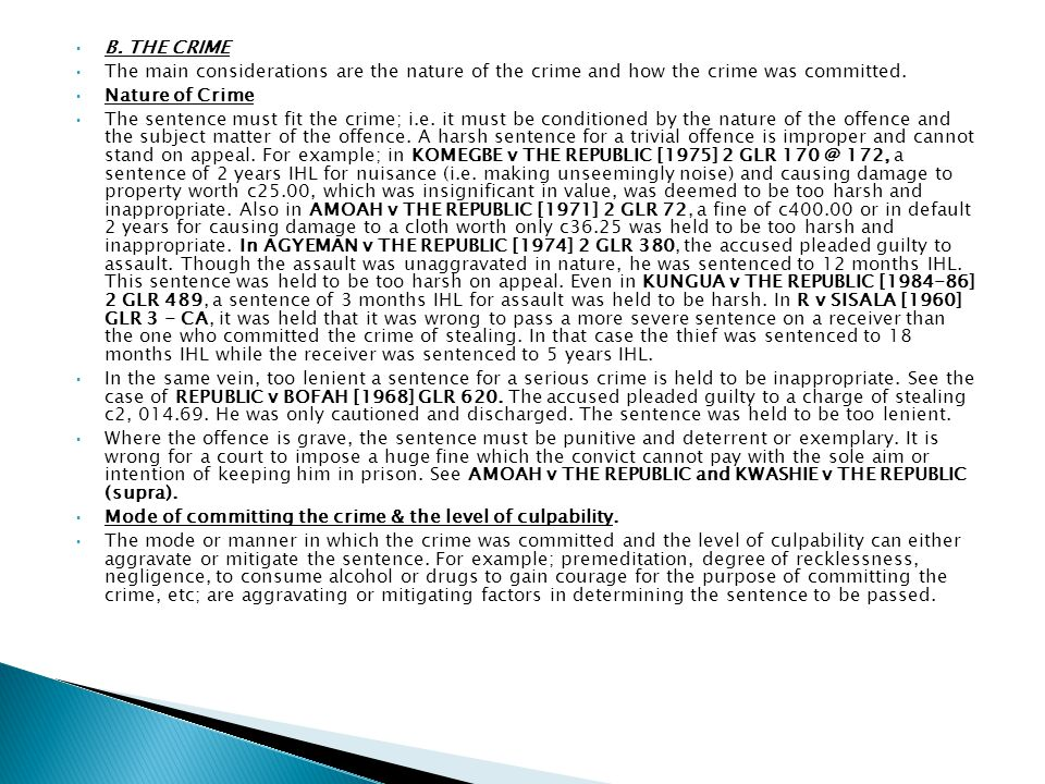 B. THE CRIME The main considerations are the nature of the crime and how the crime was committed. Nature of Crime.