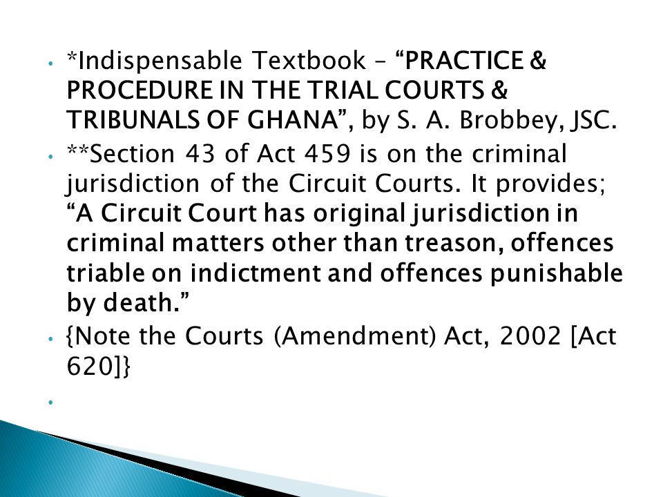 *Indispensable Textbook – PRACTICE & PROCEDURE IN THE TRIAL COURTS & TRIBUNALS OF GHANA , by S. A. Brobbey, JSC.