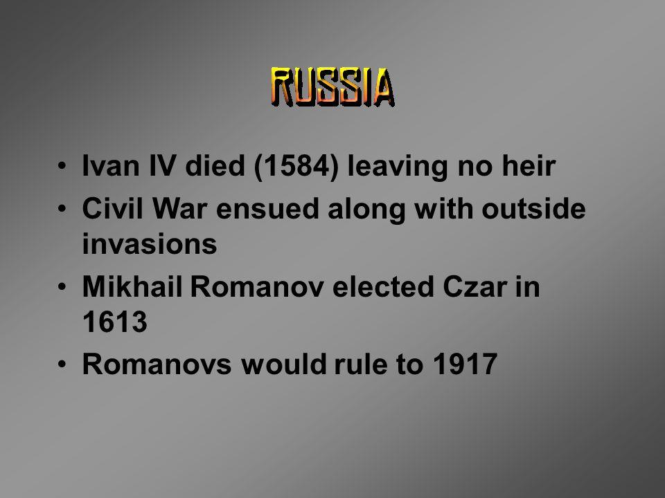 Ivan IV died (1584) leaving no heir