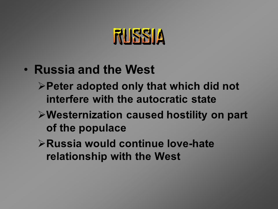 Russia and the West Peter adopted only that which did not interfere with the autocratic state.