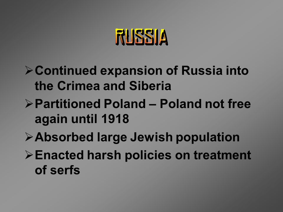 Continued expansion of Russia into the Crimea and Siberia