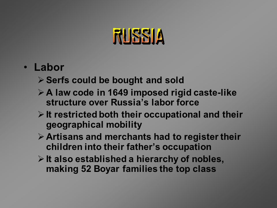 Labor Serfs could be bought and sold