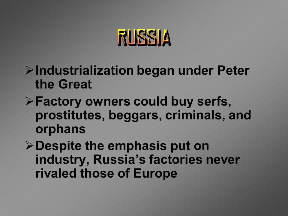 Industrialization began under Peter the Great