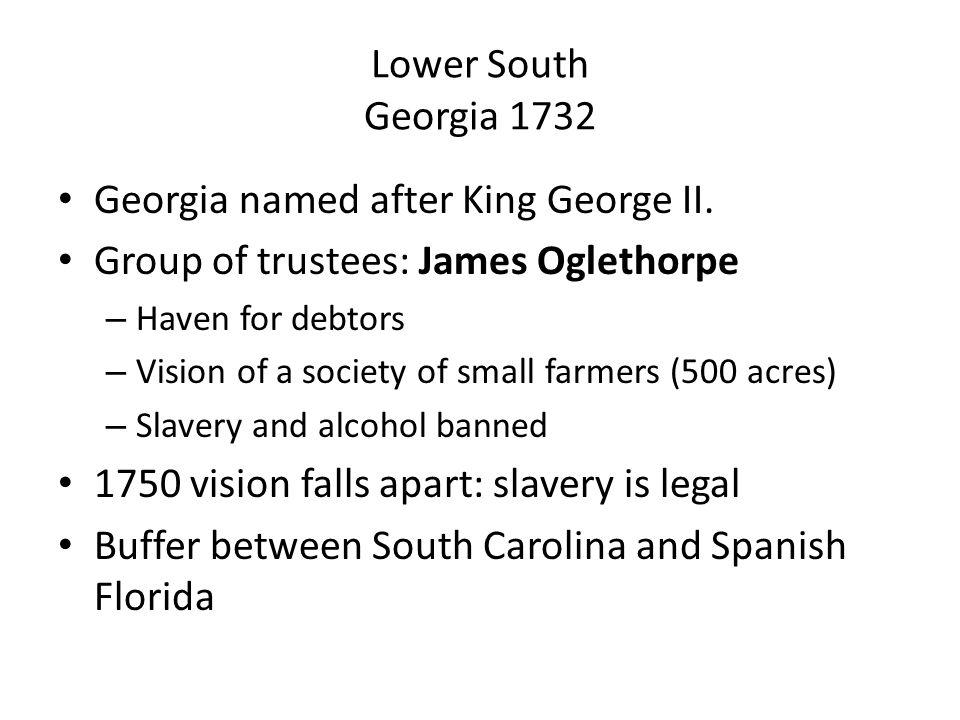 Lower South Georgia 1732 Georgia named after King George II.