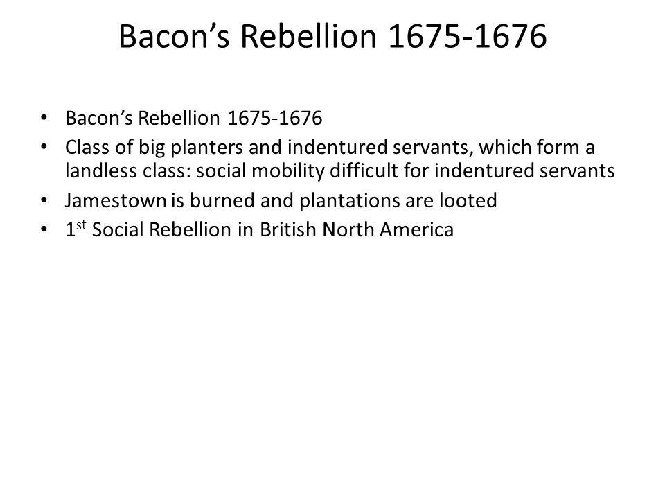 Bacon's Rebellion 1675-1676 Bacon's Rebellion 1675-1676