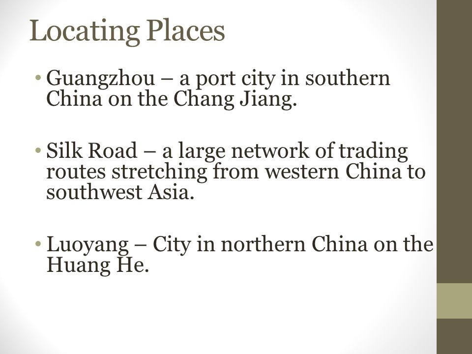 Locating Places Guangzhou – a port city in southern China on the Chang Jiang.