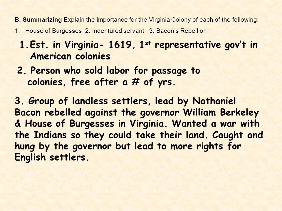 Est. in Virginia- 1619, 1st representative gov't in American colonies