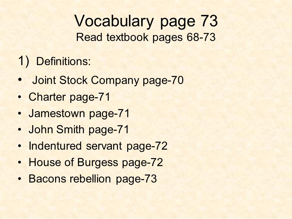 Vocabulary page 73 Read textbook pages 68-73