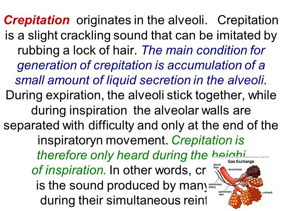 Crepitation originates in the alveoli