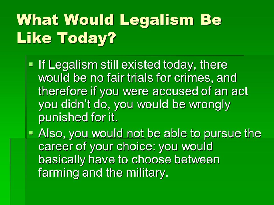 What Would Legalism Be Like Today