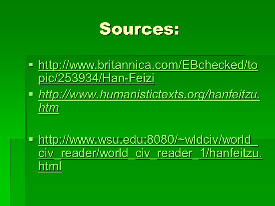 Sources: http://www.britannica.com/EBchecked/topic/253934/Han-Feizi