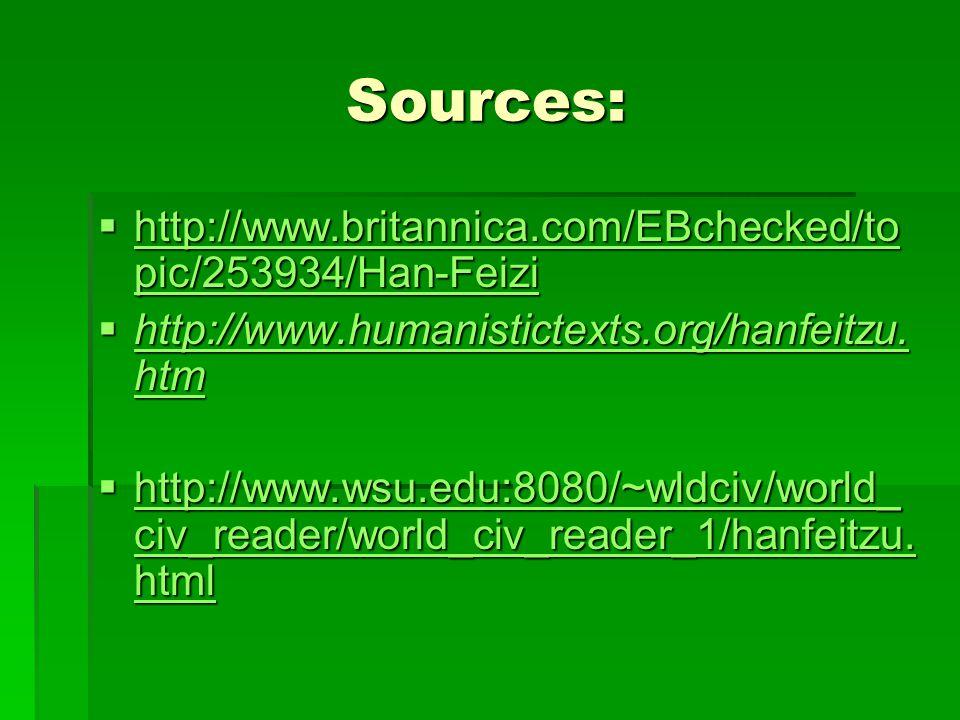 Sources: http://www.britannica.com/EBchecked/topic/253934/Han-Feizi