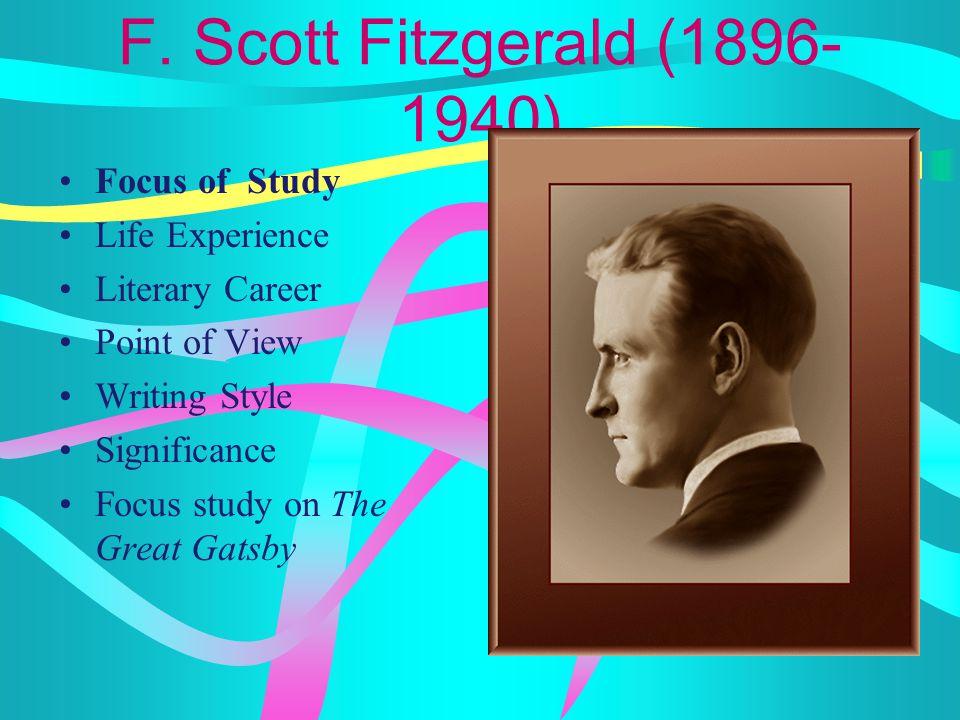 F. Scott Fitzgerald (1896-1940) Focus of Study Life Experience