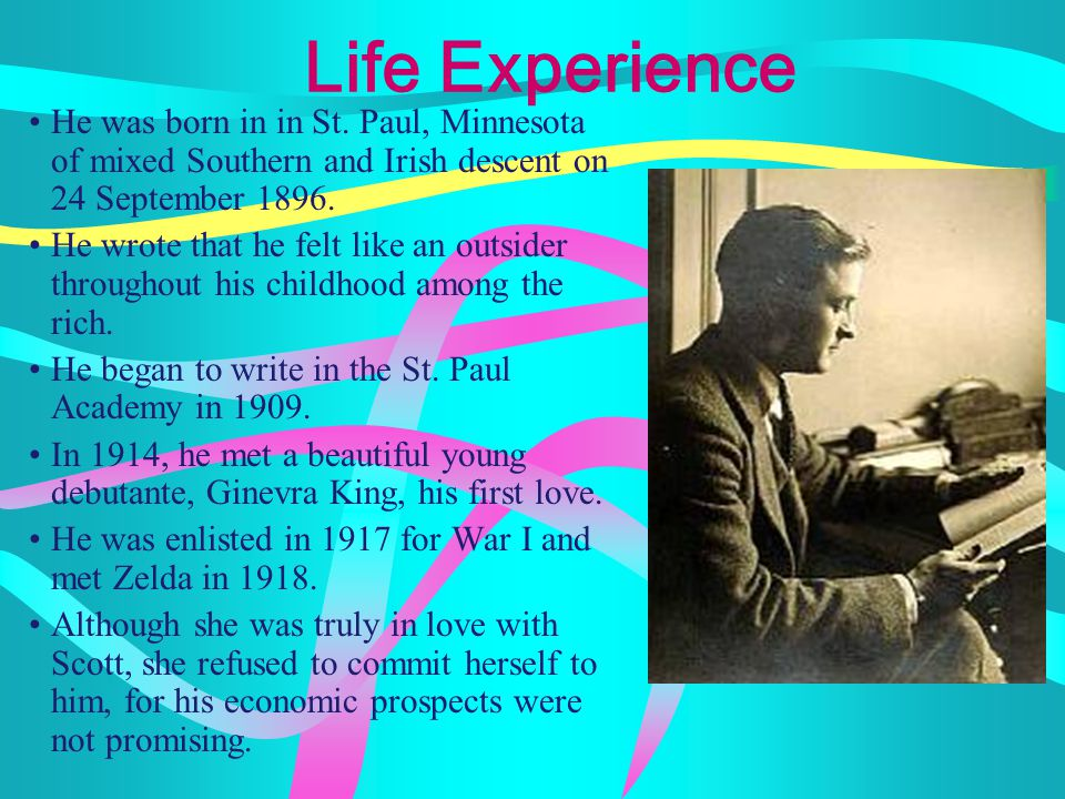 Life Experience He was born in in St. Paul, Minnesota of mixed Southern and Irish descent on 24 September 1896.