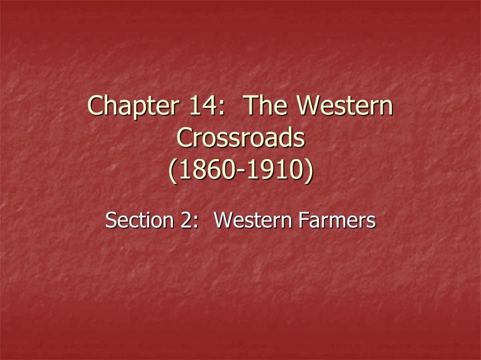 Chapter 14: The Western Crossroads (1860-1910)