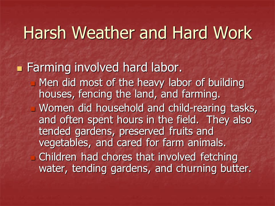 Harsh Weather and Hard Work