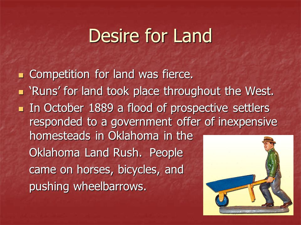 Desire for Land Competition for land was fierce.