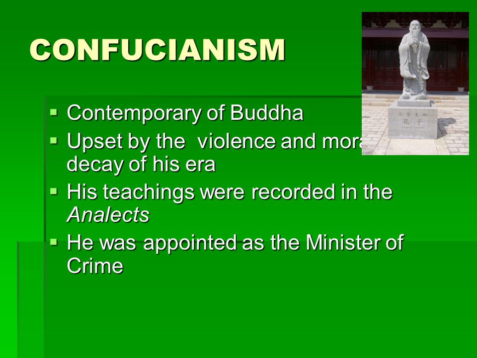 CONFUCIANISM Contemporary of Buddha