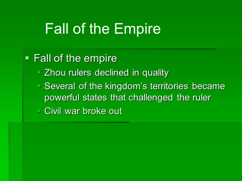 Fall of the Empire Fall of the empire Zhou rulers declined in quality