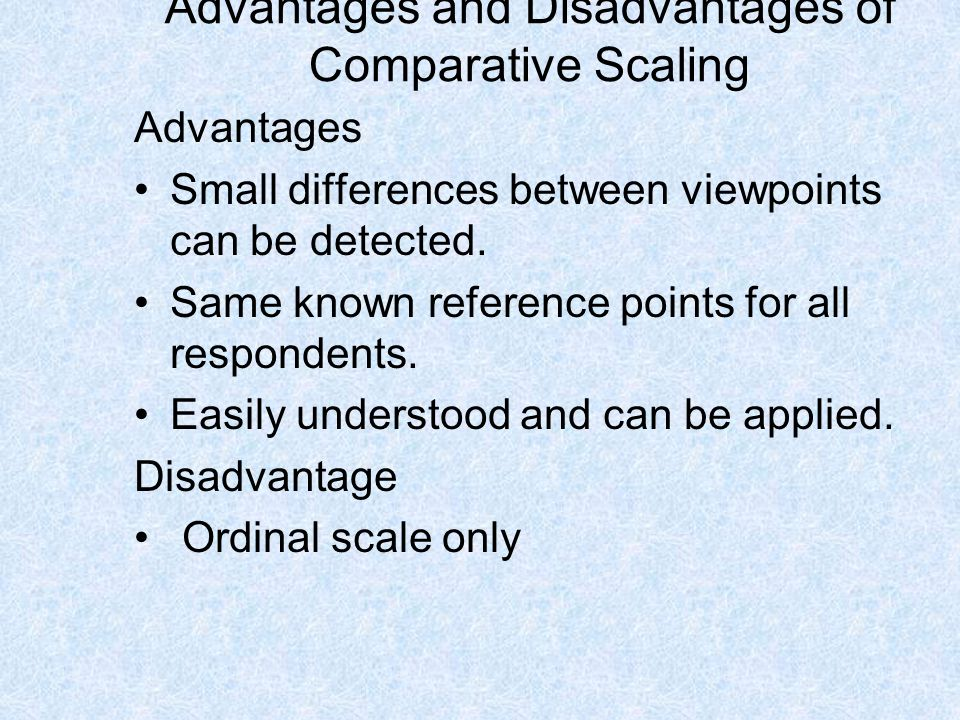 Advantages and Disadvantages of Comparative Scaling