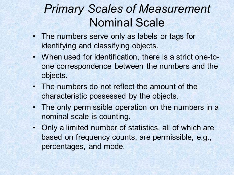 Primary Scales of Measurement Nominal Scale