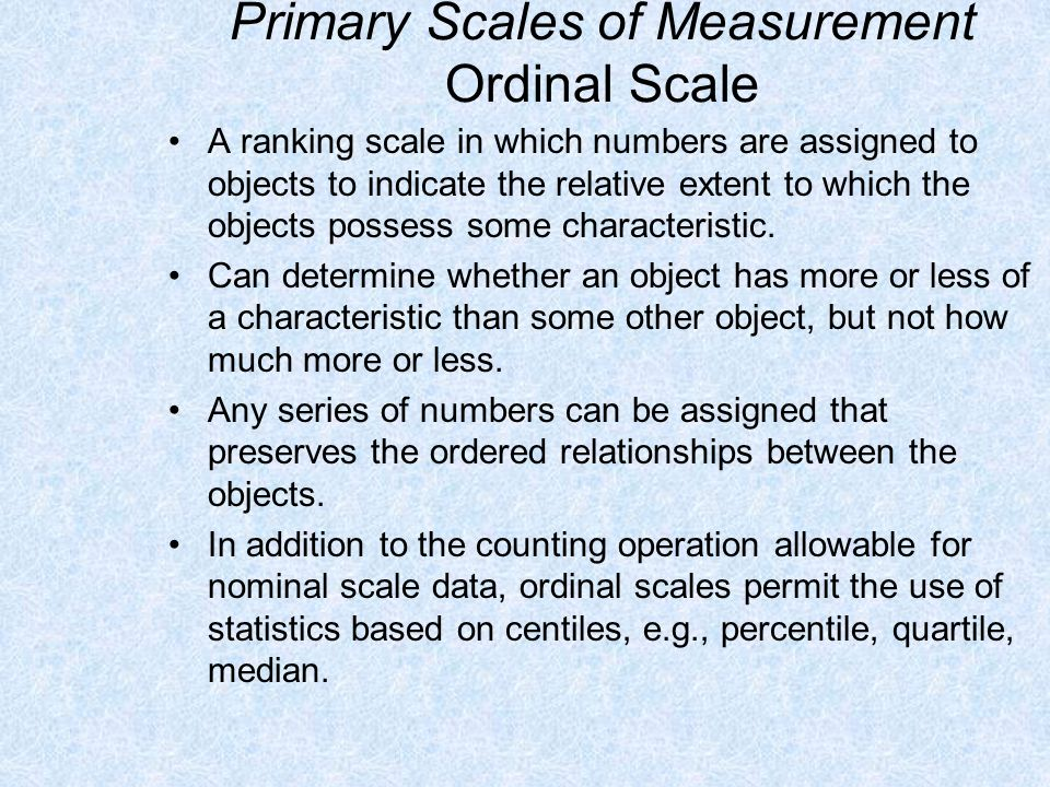 Primary Scales of Measurement Ordinal Scale