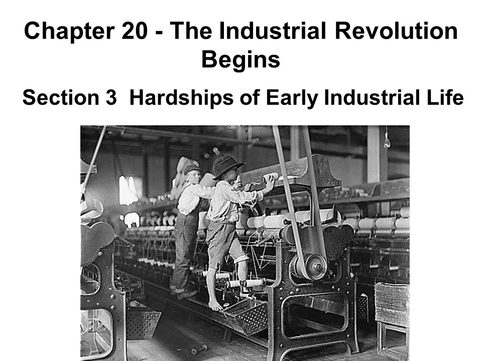 Chapter 20 - The Industrial Revolution Begins