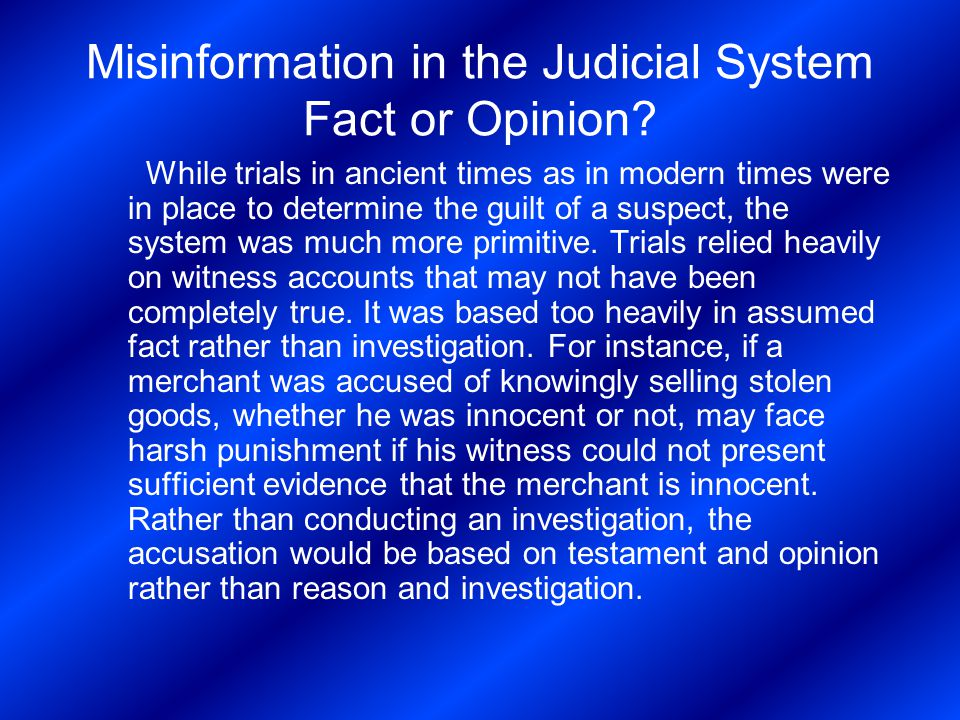 Misinformation in the Judicial System Fact or Opinion