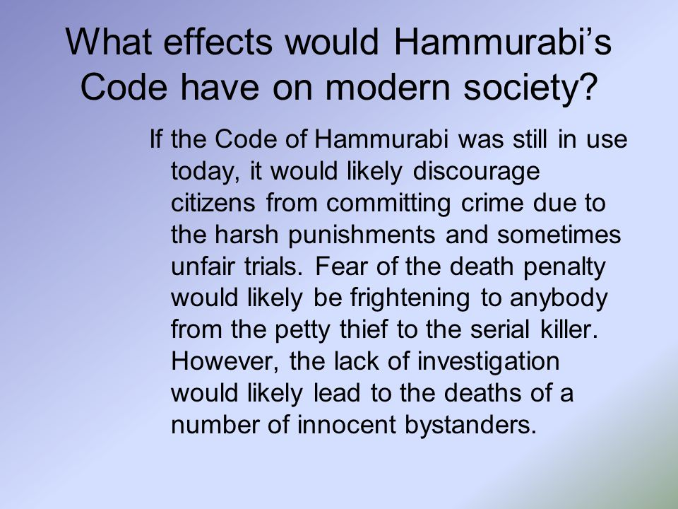 What effects would Hammurabi's Code have on modern society