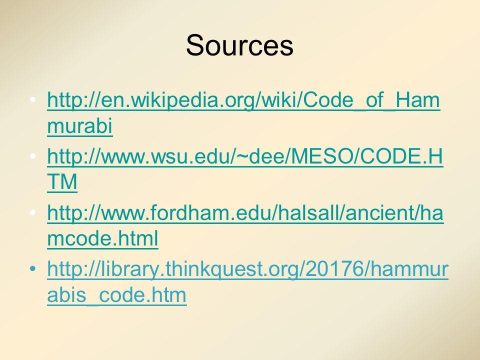 Sources http://en.wikipedia.org/wiki/Code_of_Hammurabi