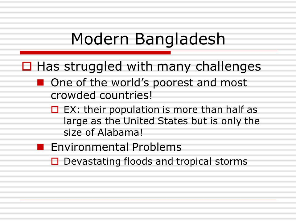 Modern Bangladesh Has struggled with many challenges