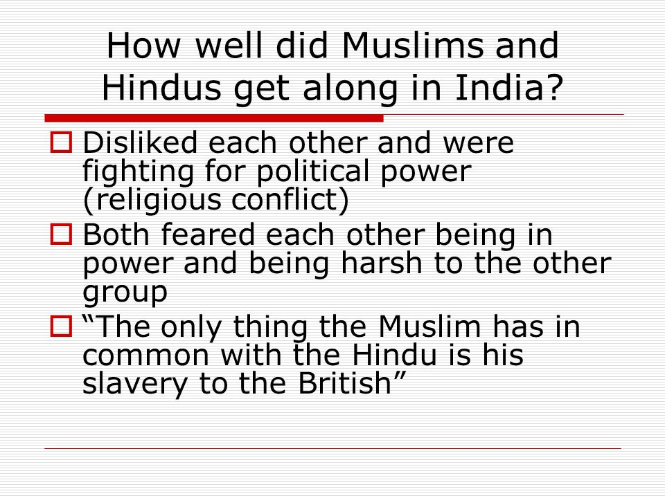 How well did Muslims and Hindus get along in India