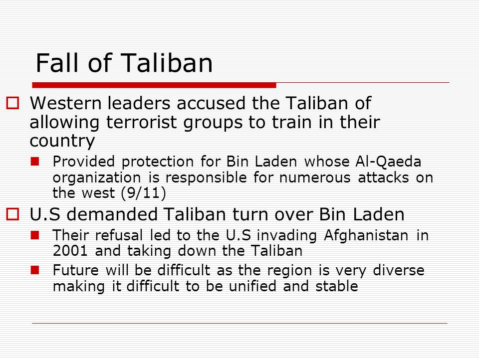 Fall of Taliban Western leaders accused the Taliban of allowing terrorist groups to train in their country.