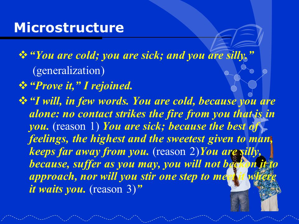 Microstructure You are cold; you are sick; and you are silly.