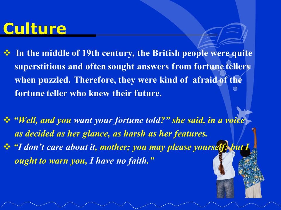 Culture In the middle of 19th century, the British people were quite