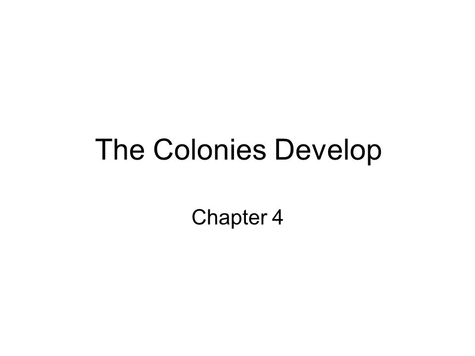The Colonies Develop Chapter 4