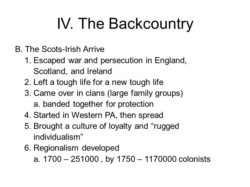 IV. The Backcountry B. The Scots-Irish Arrive