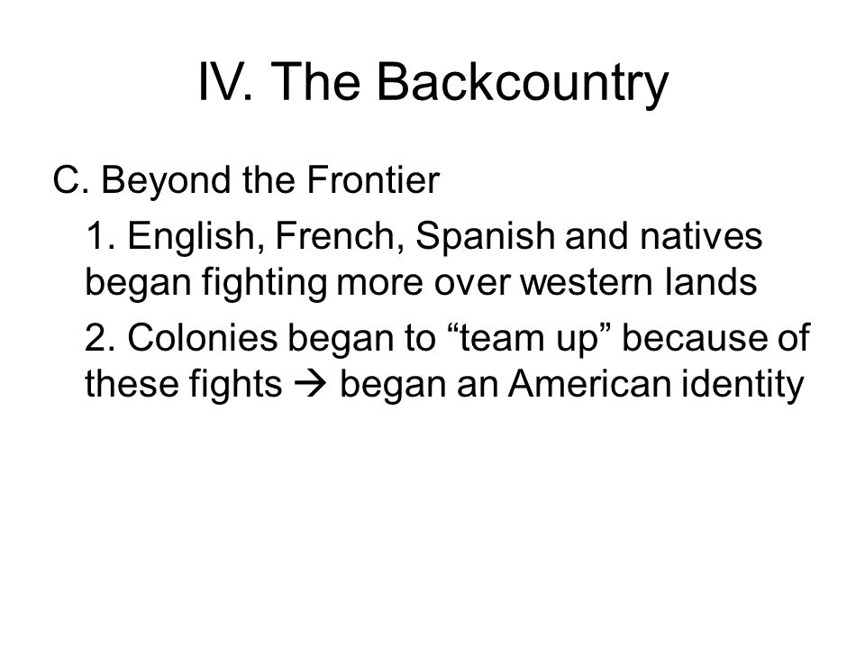 IV. The Backcountry C. Beyond the Frontier