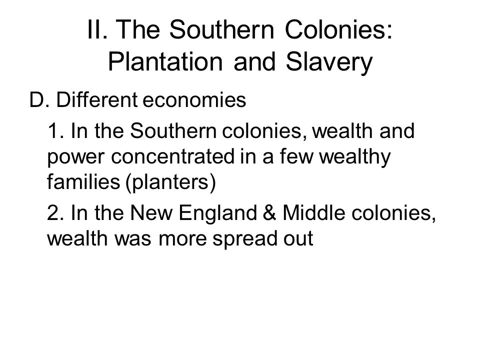 II. The Southern Colonies: Plantation and Slavery