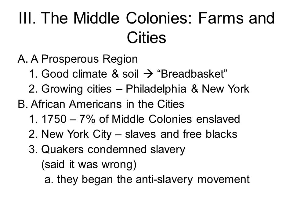 III. The Middle Colonies: Farms and Cities