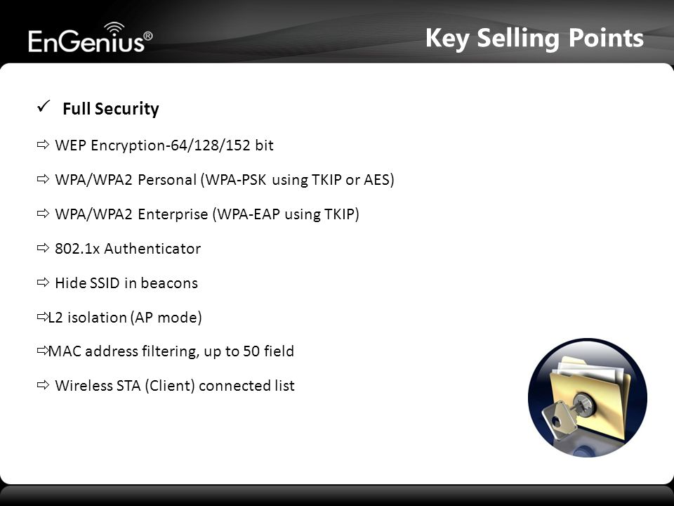 Key Selling Points  Full Security  WEP Encryption-64/128/152 bit