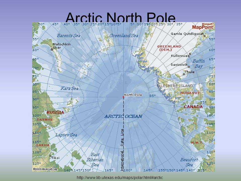 Arctic North Pole http://www.lib.utexas.edu/maps/polar.html#arctic