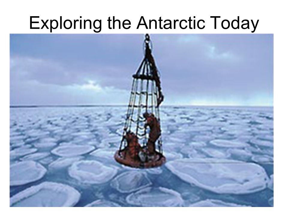 Exploring the Antarctic Today