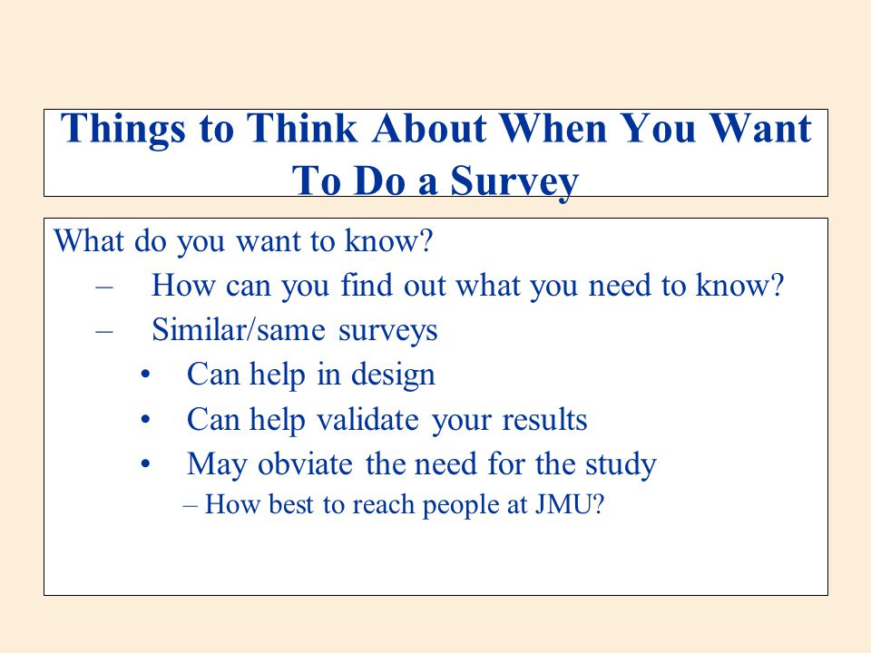Things to Think About When You Want To Do a Survey