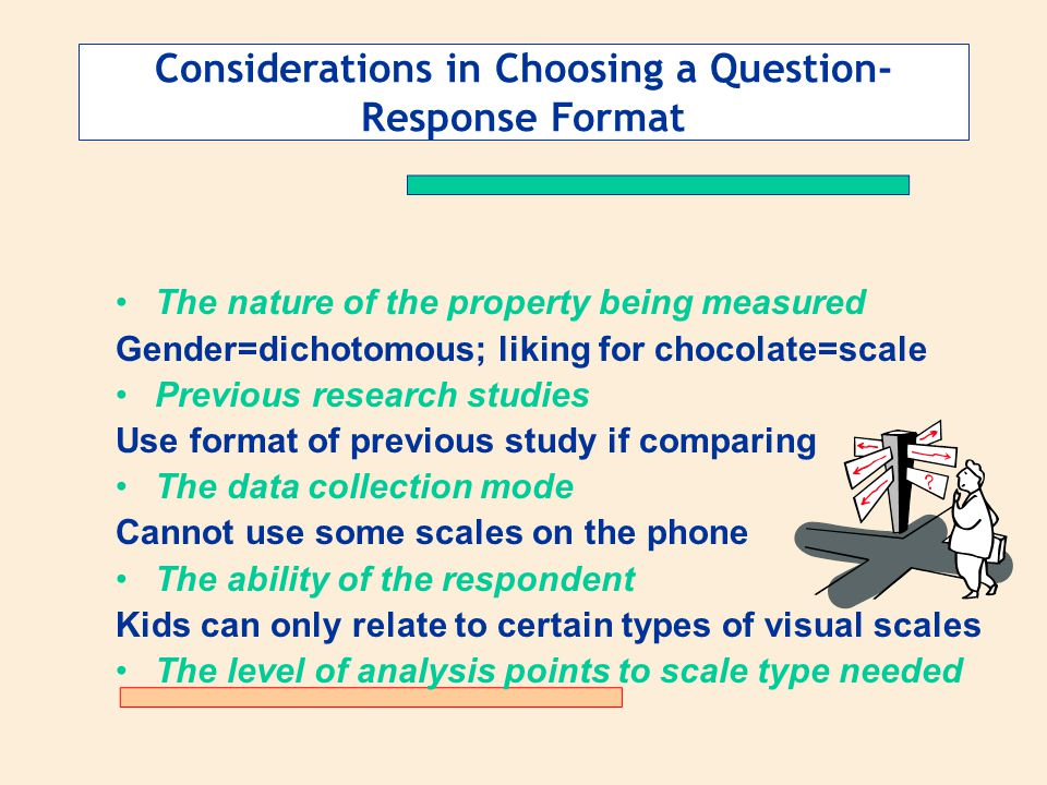 Considerations in Choosing a Question-Response Format