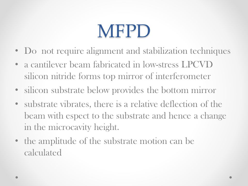MFPD Do not require alignment and stabilization techniques