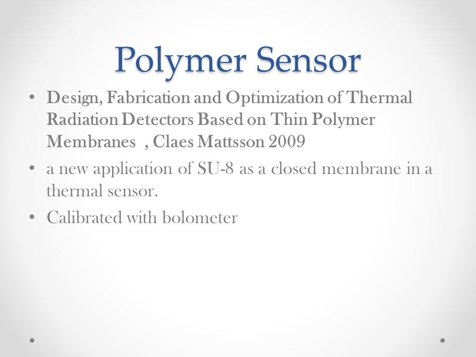 Polymer Sensor Design, Fabrication and Optimization of Thermal Radiation Detectors Based on Thin Polymer Membranes , Claes Mattsson 2009.