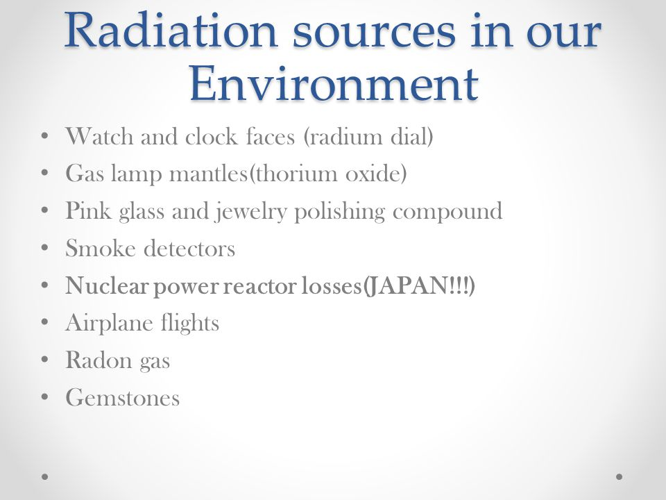 Radiation sources in our Environment
