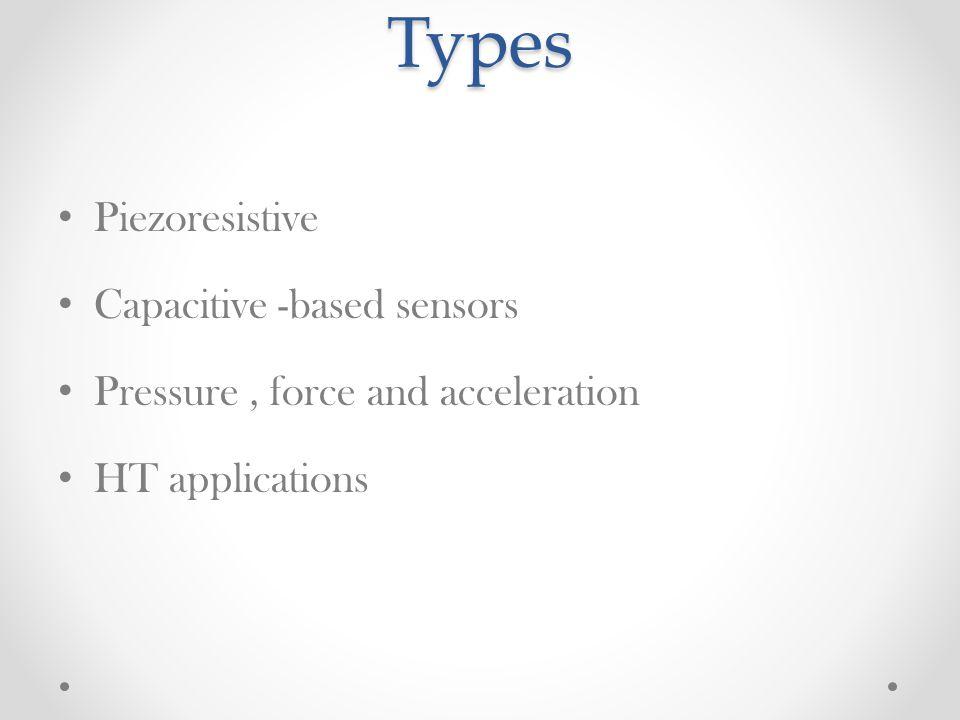Types Piezoresistive Capacitive -based sensors